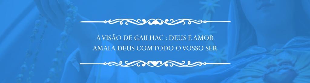 A Visão de Gailhac : Deus é Amor Amai a Deus com todo o vosso ser